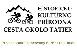 HISTORICKO KULTÚRNO PRÍRODNÁ CESTA OKOLO TATIER